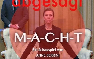 M-A-C-H-T (Regie: Anne Berrini)